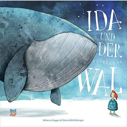Rebecca Gugger - Ida und der fliegende Wal - Preis vom 06.09.2020 04:54:28 h