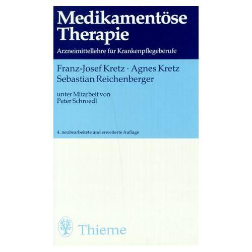 Franz-Josef Kretz - Medikamentöse Therapie. Arzneimittellehre für Krankenpflegeberufe - Preis vom 28.10.2020 05:53:24 h