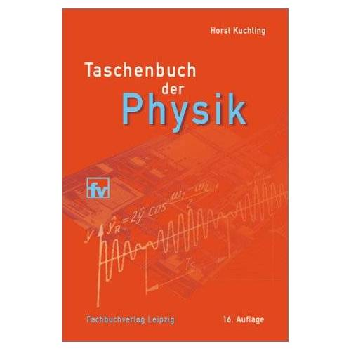 Horst Kuchling - Taschenbuch der Physik - Preis vom 19.10.2020 04:51:53 h