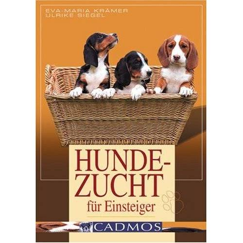 Eva-Maria Krämer - Hundezucht für Einsteiger: Vorbeugen. Helfen. Heilen - Preis vom 01.07.2020 05:02:19 h
