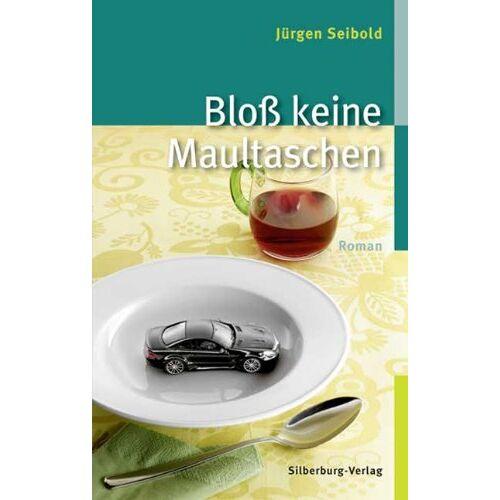Jürgen Seibold - Bloß keine Maultaschen - Preis vom 12.04.2021 04:50:28 h