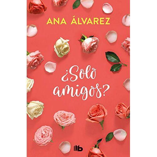 Ana Álvarez - ¿Solo amigos? (Serie Amigos 1) - Preis vom 16.01.2021 06:04:45 h