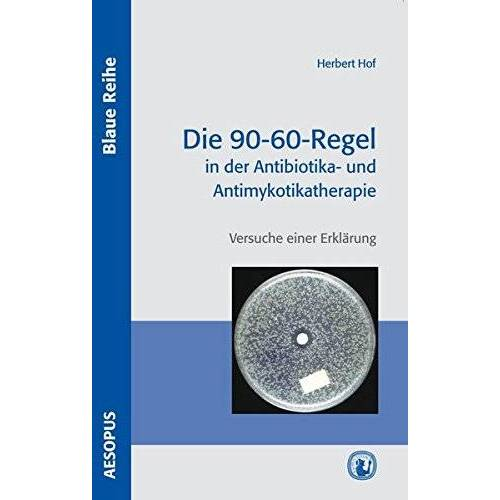 Prof. Dr. Herbert Hof - Die 90-60-Regel in der Antibiotika- und Antimykotikatherapie (Blaue Reihe) - Preis vom 01.11.2020 05:55:11 h