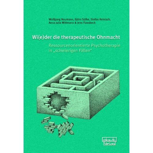 """Wolfgang Neumann - Wi(e)der die therapeutische Ohnmacht: Ressourcenorientierte Psychotherapie in """"schwierigen Fällen"""" - Preis vom 15.05.2021 04:43:31 h"""