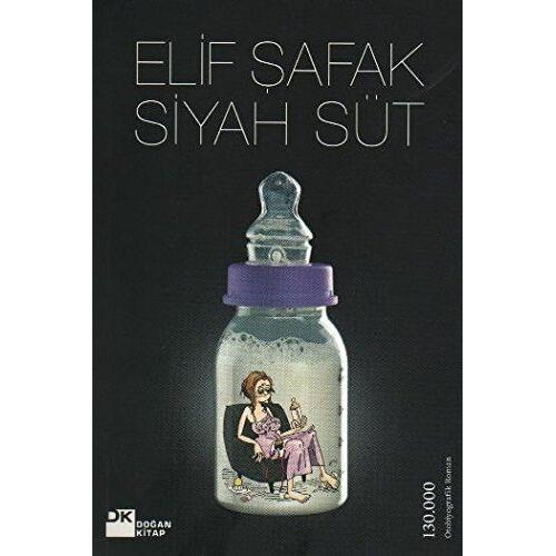 Elif Safak - Siyah Süt: Yeni Başlayanlar İçin Postpartum Depresyon - Preis vom 18.04.2021 04:52:10 h