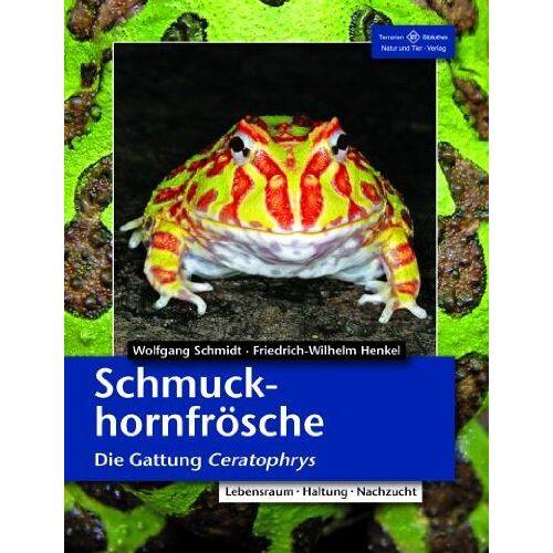 Friedrich-Wilhelm Henkel - Schmuckhornfrösche: Die Gattung Ceratophrys - Preis vom 24.02.2021 06:00:20 h