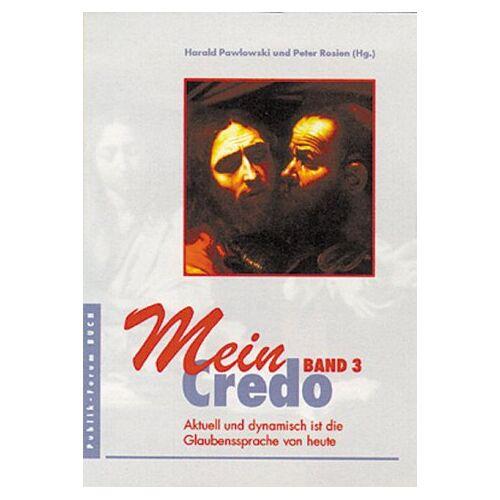 Harald Pawlowski - Mein Credo, Bd.3 - Preis vom 04.10.2020 04:46:22 h