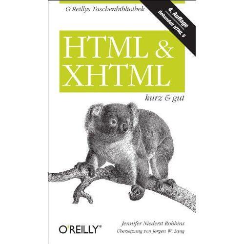 Jennifer Niederst Robbins - HTML & XHTML - kurz & gut - Preis vom 11.05.2021 04:49:30 h
