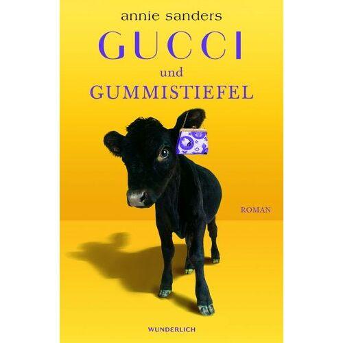 Annie Sanders - Gucci und Gummistiefel - Preis vom 20.10.2020 04:55:35 h