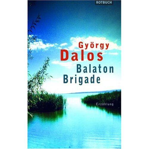 György Dalos - Balaton-Brigade. - Preis vom 20.10.2020 04:55:35 h