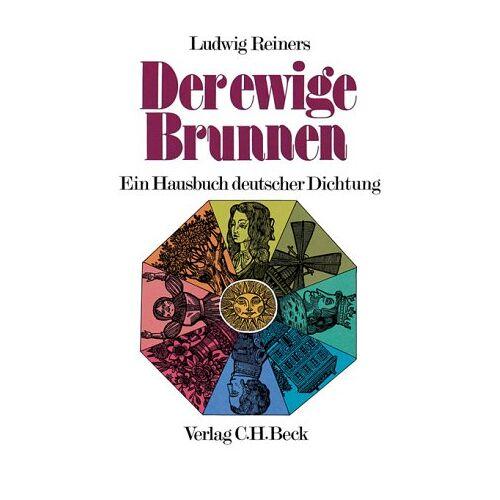 Ludwig Reiners - Der ewige Brunnen. Ein Hausbuch deutscher Dichtung. - Preis vom 04.09.2020 04:54:27 h