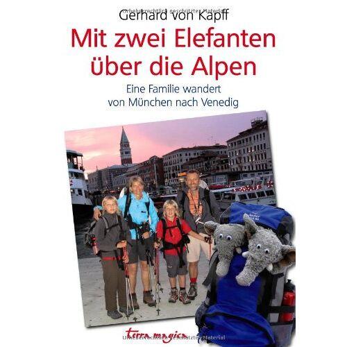 Gerhard von Kapff - Mit zwei Elefanten über die Alpen: Eine Familie wandert von München nach Venedig - Preis vom 19.10.2020 04:51:53 h