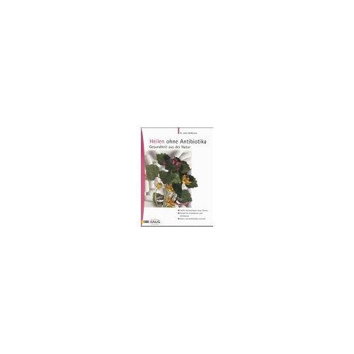 John McKenna - Heilen ohne Antibiotika - Preis vom 15.04.2021 04:51:42 h