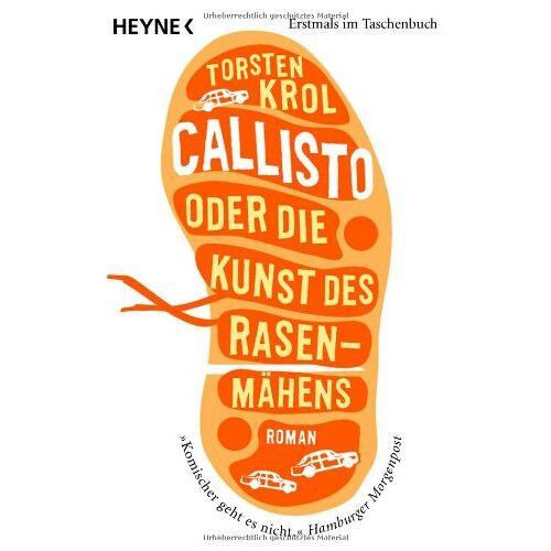 Torsten Krol - Callisto oder Die Kunst des Rasenmähens: Roman - Preis vom 24.01.2021 06:07:55 h