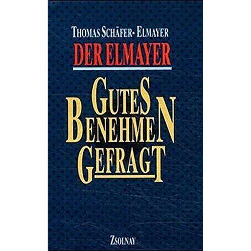 Thomas Schäfer-Elmayer - Der Elmayer - Gutes Benehmen gefragt - Preis vom 20.10.2020 04:55:35 h