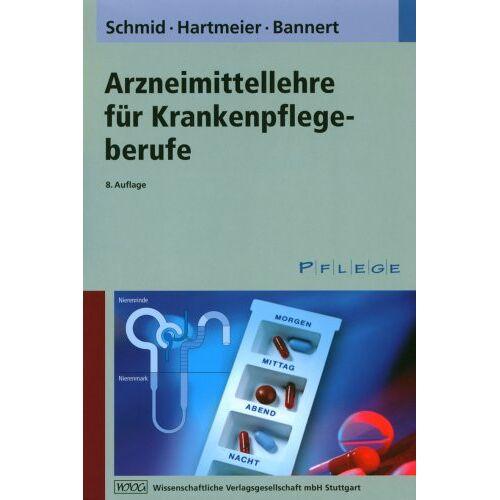 Beat Schmid - Arzneimittellehre für Krankenpflegeberufe - Preis vom 14.05.2021 04:51:20 h