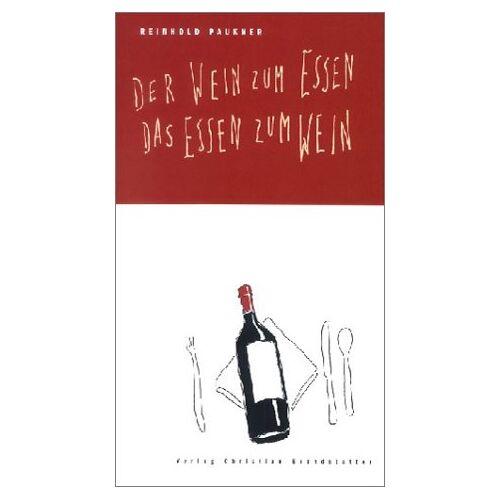 Reinhold Paukner - Der Wein zum Essen - Das Essen zum Wein - Preis vom 16.04.2021 04:54:32 h