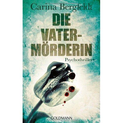 Carina Bergfeldt - Die Vatermörderin: Thriller - Preis vom 18.10.2020 04:52:00 h