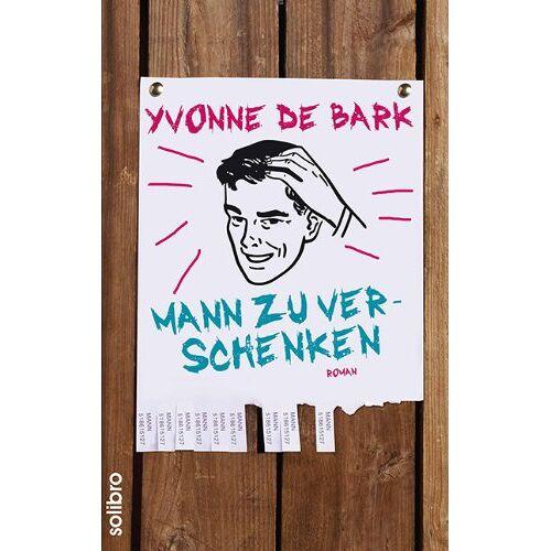 Yvonne de Bark - Mann zu verschenken - Preis vom 16.05.2021 04:43:40 h