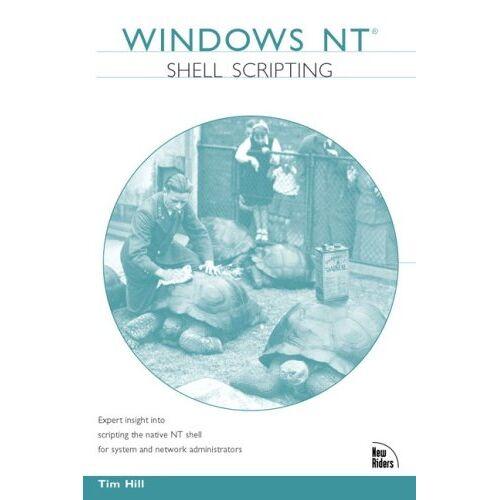 Tim Hill - Windows NT Shell Scripting - Preis vom 11.04.2021 04:47:53 h
