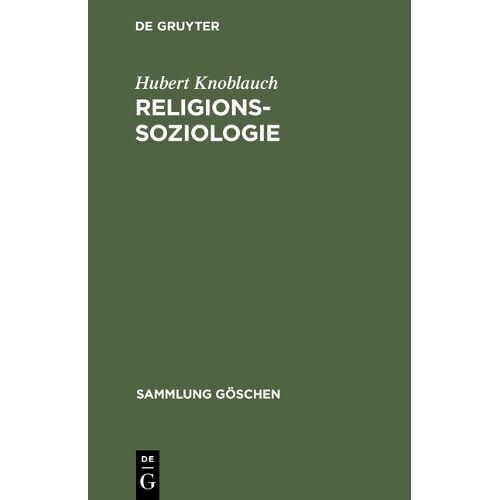 Hubert Knoblauch - Religionssoziologie (Sammlung Goschen) (Sammlung Gaschen) - Preis vom 06.05.2021 04:54:26 h
