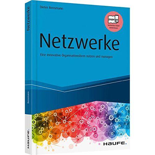 Dieter Bensmann - Netzwerke - Eine innovative Organisationsform nutzen und managen (Haufe Fachbuch) - Preis vom 20.02.2020 05:58:33 h