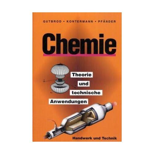 Heinz-Dieter Gutbrod - Chemie, Theorie und technische Anwendungen. (Lernmaterialien) - Preis vom 21.10.2020 04:49:09 h