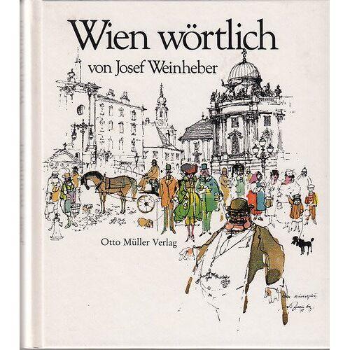 Josef Weinheber - Wien wörtlich - Preis vom 18.04.2021 04:52:10 h