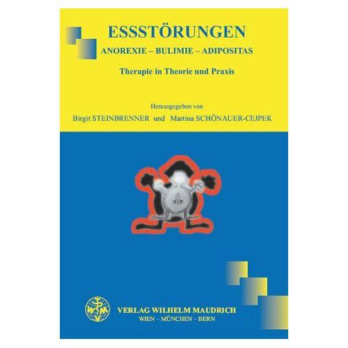 Birgit Steinbrenner - Essstörungen: Anorexie - Bulimie - Adipositas - Therapie in Theorie und Praxis - Preis vom 01.11.2020 05:55:11 h