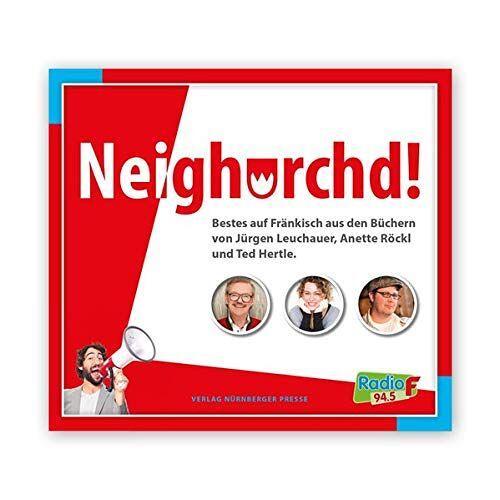 Jürgen Leuchauer - Neighorchd!: Bestes auf Fränkisch - Preis vom 28.02.2021 06:03:40 h