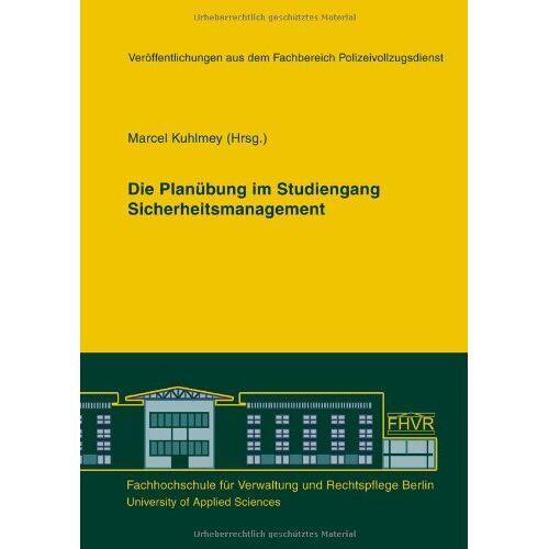 Marcel Kuhlmey - Die Planübung im Studiengang Sicherheitsmanagement - Preis vom 20.10.2020 04:55:35 h