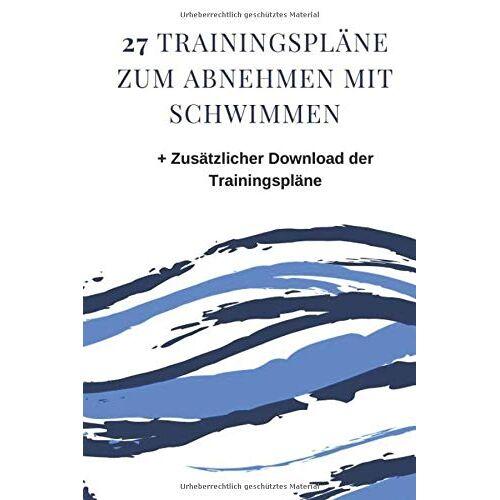 Mike Prange - 27 Trainingspläne zum Abnehmen mit Schwimmen: + Zusätzlicher Download der Trainingspläne und vieles mehr - Preis vom 20.10.2020 04:55:35 h