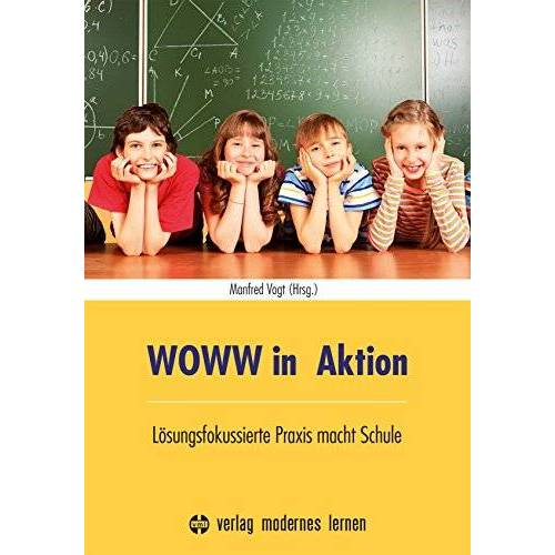 Manfred Vogt - WOWW in Aktion: Lösungsfokussierte Praxis macht Schule - Preis vom 29.10.2020 05:58:25 h