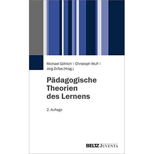 Michael Göhlich - Pädagogische Theorien des Lernens - Preis vom 19.01.2020 06:04:52 h