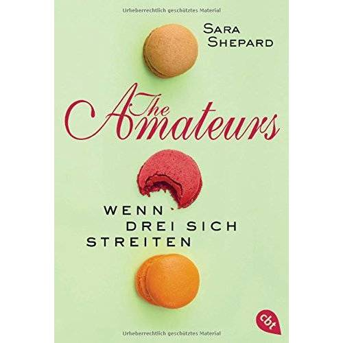 Sara Shepard - THE AMATEURS - Wenn drei sich streiten (THE AMATEURS-Reihe, Band 2) - Preis vom 18.04.2021 04:52:10 h