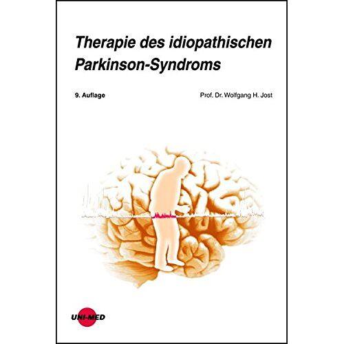 Jost, Wolfgang H. - Therapie des idiopathischen Parkinson-Syndroms - Preis vom 11.05.2021 04:49:30 h