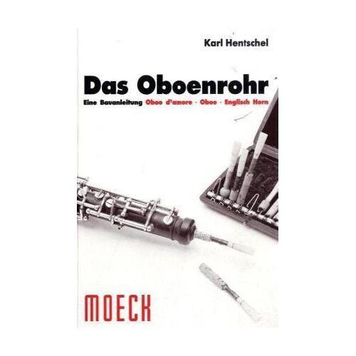 Karl Hentschel - Das Oboenrohr. Eine Bauanleitung - Preis vom 12.05.2021 04:50:50 h