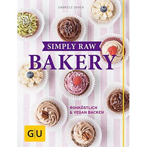 Gabriele Danek - Simply Raw Bakery: Rohköstlich & vegan backen (GU Themenkochbuch) - Preis vom 05.09.2020 04:49:05 h