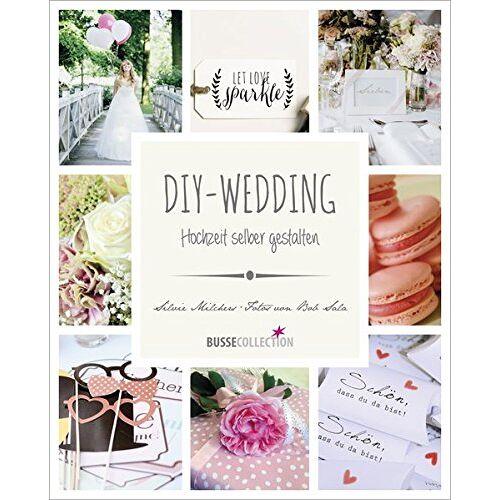 Silvie Milchers - DIY-Wedding: Hochzeit selber gestalten - Preis vom 15.11.2019 05:57:18 h