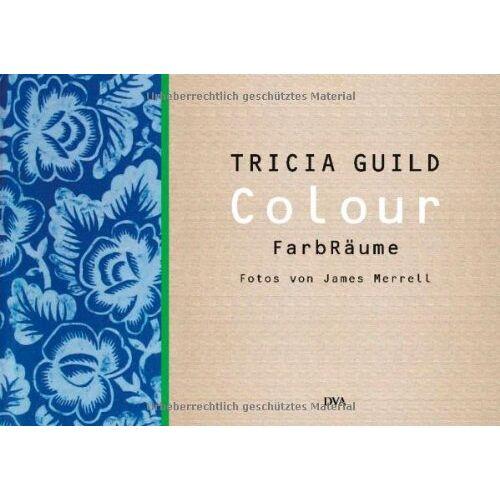 Tricia Guild - Colour: FarbRäume - Preis vom 11.05.2021 04:49:30 h