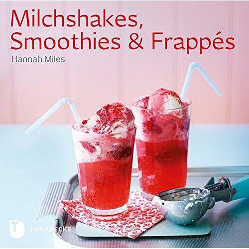 Hannah Miles - Milchshakes, Smoothies & Frappés - Preis vom 02.10.2019 05:08:32 h