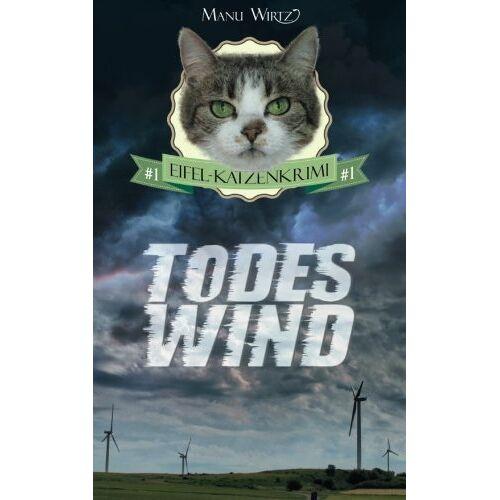 Manu Wirtz - Todeswind: Eifel-Katzenkrimi #1 - Preis vom 12.05.2021 04:50:50 h