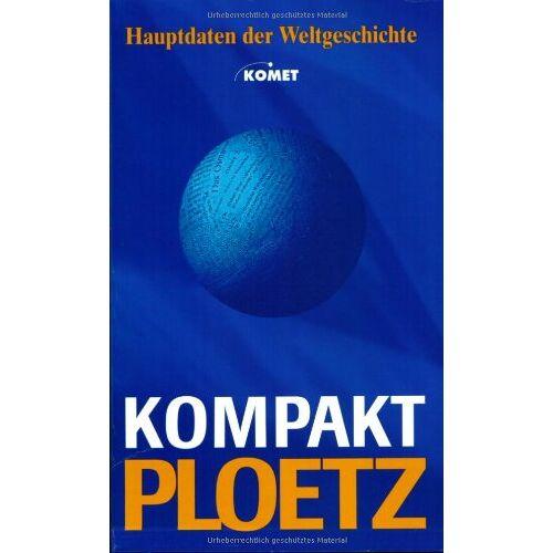- Ploetz. Kompakt-Ploetz. Sonderausgabe. Hauptdaten der Weltgeschichte - Preis vom 16.05.2021 04:43:40 h