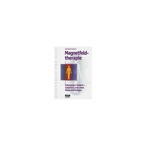 Hanusch, Karl H - Magnetfeldtherapie. Schmerzen lindern - natürlich und ohne Nebenwirkungen. - Preis vom 23.10.2020 04:53:05 h