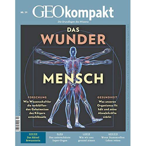 GEO Kompakt - GEO Kompakt 59/2019 Das Wunder Mensch - Preis vom 25.02.2021 06:08:03 h