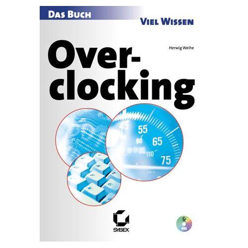 Weihe, Herwig K. H. - Overclocking. Das Buch - Preis vom 04.10.2020 04:46:22 h