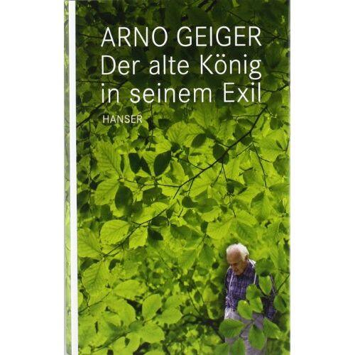 Arno Geiger - Der alte König in seinem Exil - Preis vom 21.10.2020 04:49:09 h