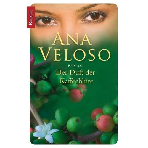 Ana Veloso - Der Duft der Kaffeeblüte - Preis vom 08.04.2021 04:50:19 h