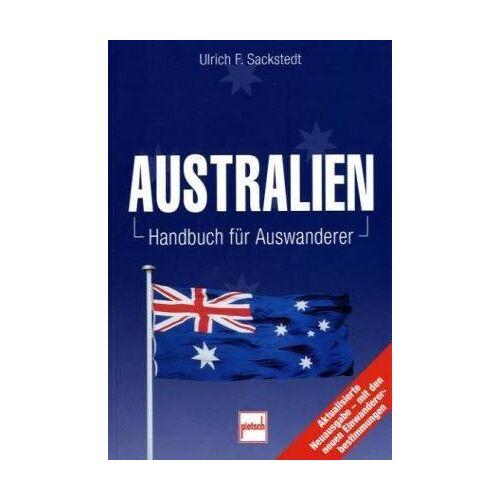 Sackstedt, Ulrich F. - Australien: Handbuch für Auswanderer - Preis vom 20.10.2020 04:55:35 h