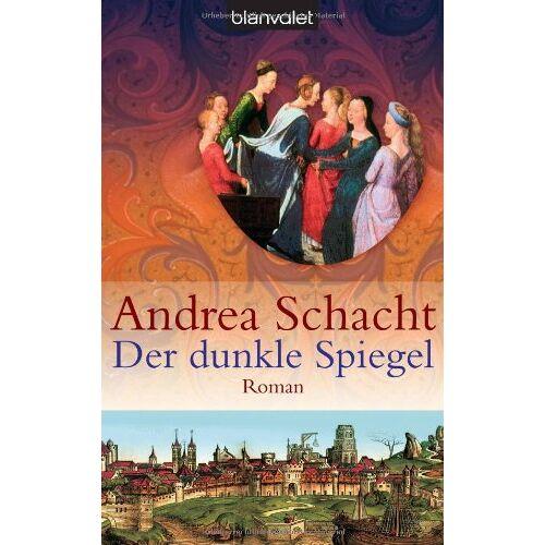 Andrea Schacht - Der dunkle Spiegel: Roman - Preis vom 05.09.2020 04:49:05 h
